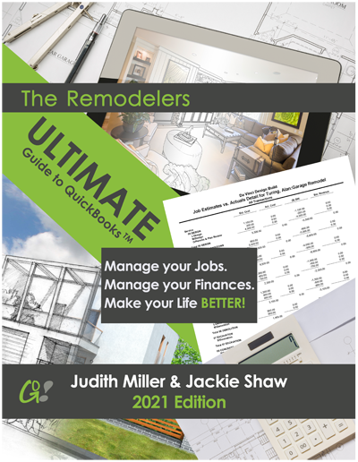 QuickBooks Manual: The Remodelers Ultimate Guide to QuickBooks By Judith Miller and Jackie Shaw NEW 2021 Edition